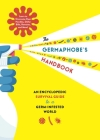 The Germaphobe's Handbook: An Encyclopedic Survival Guide to a Germ-Infested World Cover Image
