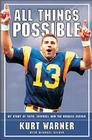 All Things Possible: My Story of Faith, Football, and the First Miracle Season Cover Image