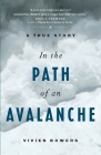 In the Path of an Avalanche: A True Story Cover Image