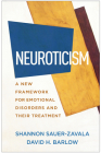 Neuroticism: A New Framework for Emotional Disorders and Their Treatment Cover Image