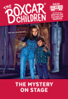 The Mystery on Stage (The Boxcar Children Mysteries #43) Cover Image