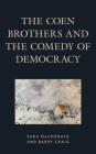 The Coen Brothers and the Comedy of Democracy (Politics) Cover Image