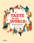 A Taste of the World: What People Eat and How They Celebrate Around the Globe Cover Image