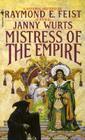 Mistress of the Empire (Riftwar Cycle: The Empire Trilogy #3) Cover Image