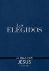 Los Elegidos Libro DOS: 40 Días Con Jesús Cover Image