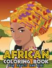 African Coloring Book for Adults and Kids: Traditional African American Heritage & Culture Inspired Art and Designs to Relieve Stress and Relax with A Cover Image