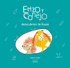 Erizo y Conejo Descubren la Lluvia = A Rainy Day with Hedgehog and Rabbit (Hedgehog and Rabbit Collection) Cover Image