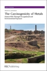 The Carcinogenicity of Metals: Human Risk Through Occupational and Environmental Exposure (Issues in Toxicology #18) Cover Image