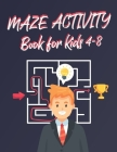 Mazes Activity Book For Kids Ages 4-8: 26 Fun Mazes for Kids 4-6, 6-8 year old Maze Activity Workbook for Children, Puzzles and Problem-Solving (Maze Cover Image