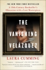 The Vanishing Velazquez: A 19th Century Bookseller's Obsession with a Lost Masterpiece Cover Image