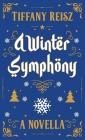 A Winter Symphony: A Christmas Novella (Original Sinners) Cover Image