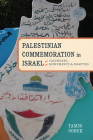 Palestinian Commemoration in Israel: Calendars, Monuments, and Martyrs (Stanford Studies in Middle Eastern and Islamic Societies and) Cover Image