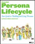 The Essential Persona Lifecycle: Your Guide to Building and Using Personas Cover Image