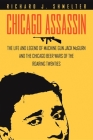 Chicago Assassin: The Life and Legend of Machine Gun