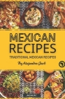 Mexican recipes: Traditional Mexican Recipes Cover Image