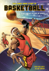 The Comic Book Story of Basketball: A Fast-Break History of Hoops Cover Image