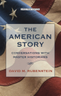The American Story: Conversations with Master Historians Cover Image