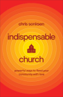 Indispensable Church: Powerful Ways to Flood Your Community with Love Cover Image