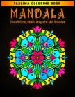 Mandala: An Adult Coloring Book with intricate Mandalas for Stress Relief, Relaxation, Fun, Meditation and Creativity Cover Image