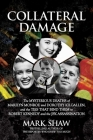 Collateral Damage: The Mysterious Deaths of Marilyn Monroe and Dorothy Kilgallen, and the Ties that Bind Them to Robert Kennedy and the JFK Assassination Cover Image