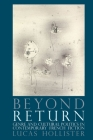 Beyond Return: Genre and Cultural Politics in Contemporary French Fiction Cover Image