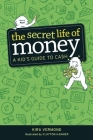 The Secret Life of Money: A Kid's Guide to Cash Cover Image