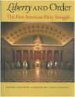 Liberty and Order: The First American Party Struggle Cover Image