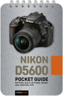 Nikon D5600: Pocket Guide: Buttons, Dials, Settings, Modes, and Shooting Tips Cover Image
