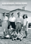 Alien Neighbors, Foreign Friends: Asian Americans, Housing, and the Transformation of Urban California (Historical Studies of Urban America) Cover Image