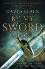 By My Sword Alone: A thrilling historical adventure full of romance and danger Cover Image