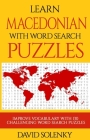 Learn Macedonian with Word Search Puzzles: Learn Macedonian Language Vocabulary with Challenging Word Find Puzzles for All Ages Cover Image