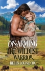 Disarming the Wildest Warrior Cover Image