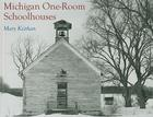 Michigan One-Room Schoolhouses Cover Image