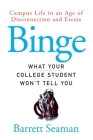 Binge: What Your College Student Won't Tell You Cover Image