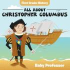 First Grade History: All About Christopher Columbus Cover Image