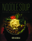 Noodle Soup: Recipes, Techniques, Obsession Cover Image