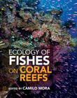 Ecology of Fishes on Coral Reefs Cover Image