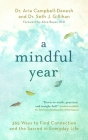 A Mindful Year: 365 Ways to Find Connection and the Sacred in Everyday Life Cover Image
