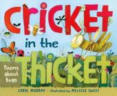 Cricket in the Thicket: Poems about Bugs Cover Image