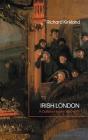 Irish London: A Cultural History 1850-1916 Cover Image