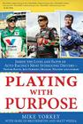 Playing with Purpose: Racing: Inside the Lives and Faith of Auto Racing's Most Intrguing Drivers Cover Image