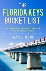 The Florida Keys Bucket List: 100 Offbeat Adventures From Key Largo To Key West Cover Image