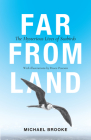 Far from Land: The Mysterious Lives of Seabirds Cover Image