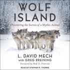Wolf Island Lib/E: Discovering the Secrets of a Mythic Animal Cover Image