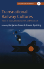 Transnational Railway Cultures: Trains in Music, Literature, Film, and Visual Art (Explorations in Mobility #6) Cover Image