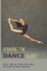 Joining The Dance Class: Will The 10-Year-Old Girl Succeed In Her Dream?: Story For Kids Cover Image