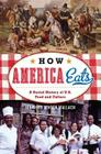 How America Eats: A Social History of U.S. Food and Culture (American Ways) Cover Image