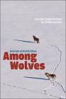 Among Wolves: Gordon Haber's Insights into Alaska's Most Misunderstood Animal Cover Image