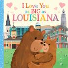 I Love You as Big as Louisiana Cover Image