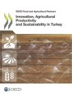 OECD Food and Agricultural Reviews Innovation, Agricultural Productivity and Sustainability in Turkey Cover Image